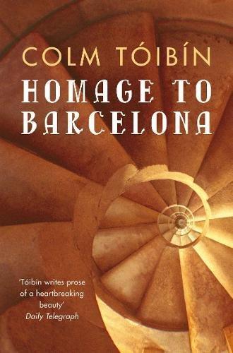 Homage to Barcelona por Colm Toibin