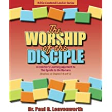 The Worship of the Disciple: A Discovery Learning Approach to The Epistle to the Romans