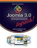 Joomla 3.0 logisch!: Einfache Webseitenerstellung ohne Programmierkenntnisse