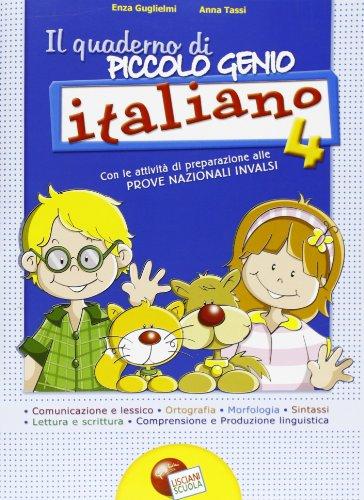 Quaderno piccolo genio. Italiano. Con le attività di preparazione alle prove nazionali INVALSI. Per la Scuola elementare: 4