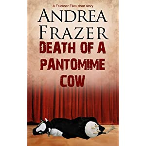 Death of a Pantomime Cow - A Falconer File Short Story (The Falconer Files - Brief Cases Book 6)