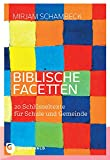 Biblische Facetten: 20 Schlüsseltexte für Schule und Gemeinde
