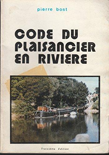 Code du plaisancier en rivière : Ouvrage de code à l'intention des candidats au permis rivière par Pierre Bost