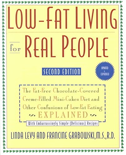 [(Low-Fat Living for Real People : The Fat-Free Chocolate-Covered Creme-Filled Mini-Cakes Diet and Other Confusi of Low-Fat Eating Explained)] [By (author) Linda Levy ] published on (January, 1998)