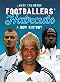 Footballers' Haircuts: A New History