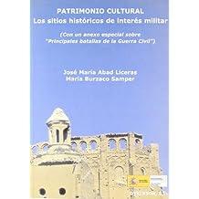 """Patrimonio Cultural, los sitios históricos de interés militar: (Con un anexo especial sobre """"principales batallas de la Guerra Civil"""")"""