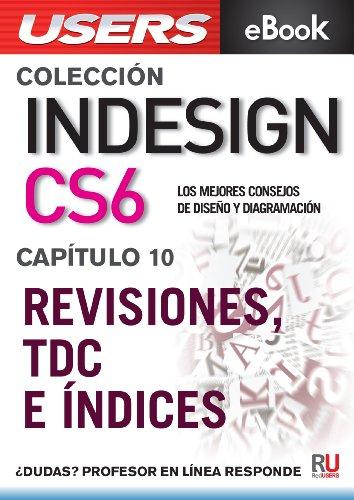 InDesign CS6: Revisiones, TDC e índices (Colección InDesign CS6 nº 10) por Paula Fleitas