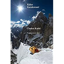Killer Karakoram!: All the 8000ers & 7500m Peaks with the most distinctive lower mountains & rock towers.