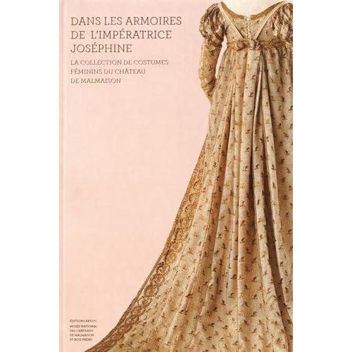 Dans les armoires de l'impératrice Joséphine : La collection de costumes féminins du château de Malmaison