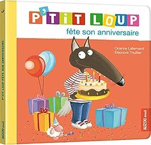 """Afficher """"P'tit loup fête son anniversaire"""""""