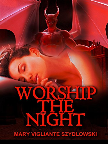 ebook: Worship the Night (B01M3WFABT)