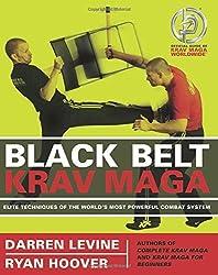 Black Belt Krav Maga: Elite Techniques of the World's Most Powerful Combat System by Darren Levine (2009-12-01)