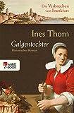 Galgentochter (Die Verbrechen von Frankfurt 1) von Ines Thorn