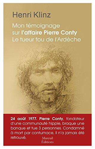 Mon témoignage sur l'affaire Pierre Conty: Le tueur fou de l'Ardèche (Société) par Henri Klinz