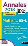Mathématiques Tle ES-L spécifique & spécialité : Sujets & corrigés