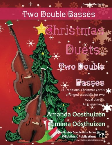 Christmas Duets for Two Double Basses: 22 Traditional Christmas Carols arranged especially for two equal players. All in easy keys.