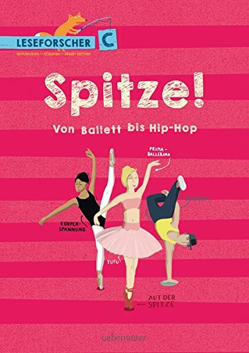 Spitze! Von Ballett bis Hip-Hop: Leseforscher ABC