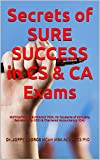 Secrets of SURE SUCCESS in CS & CA Exams: MOTIVATION & GUIDANCE TOOL for Students of Company Secretariship (ICSI) & Chartered Accountancy (ICAI)
