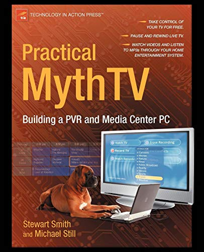 Practical MythTV: Building a PVR and Media Center PC Multi Communication Center