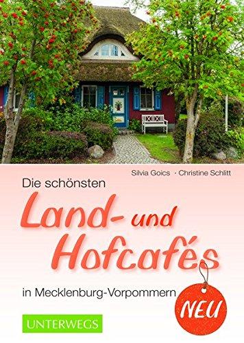 Preisvergleich Produktbild Die schönsten Land- und Hofcafés in Mecklenburg-Vorpommern (Landleben)
