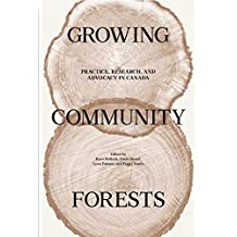 Growing Community Forests: Practice, Research, and Advocacy in Canada