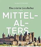 Illustrierte Geschichte des Mittelalters - Klaus Fitschen