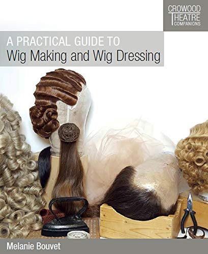 Ballett Kostüm Royal - A Practical Guide to Wig Making and Wig Dressing (Crowood Theatre Companions)