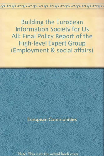 Building the European Information Society for Us All: Final Policy Report of the High-level Expert Group por European Communities