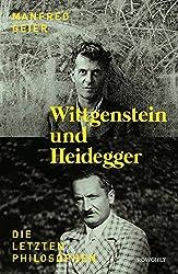 Wittgenstein und Heidegger: Die letzten Philosophen