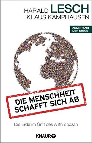 ft sich ab: Die Erde im Griff des Anthropozän ()