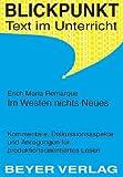 Im Westen nichts Neues: Kommentare, Diskussionsaspekte und Anregungen f?r produktionsorientiertes Lesen (Blickpunkt, Text im Unterricht Bd.517)