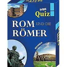 Prima Quiz Rom und die Römer: 100 Fragen und Antworten