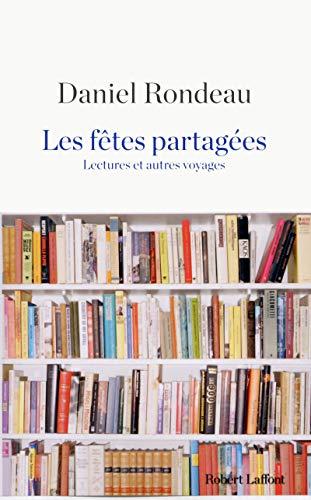 Les Fêtes partagées par Daniel RONDEAU