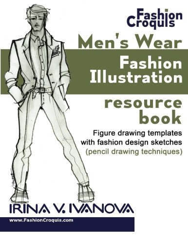 Pdf Download Men S Wear Fashion Illustration Resource Book Figure Drawing Templates With Fashion Design Sketches Pencil Drawing Techniques Volume 3 Fashion Croquis By Irina V Ivanova Full Books Y6uj45j545jjj4