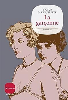 La garçonne (Bittersweet) (Italian Edition) by [Margueritte, Victor]
