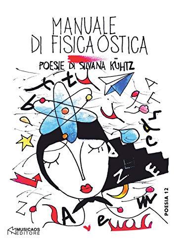 Manuale di fisica ostica di Silvana Kühtz