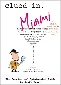 Clued In Miami: The Concise and Opinionated Guide to South Beach 2019-with photos (English Edition) par [Dalton, Dean, Easton, Andie]