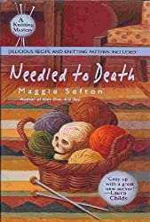 Needled To Death - A Knitting Mystery - Book Club Edition by Maggie Sefton (2005-08-01)