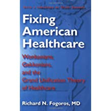 Fixing American Healthcare: Wonkonians, Gekkonians, and the Grand Unification Theory of Healthcare