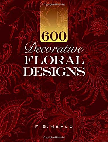 600 Decorative Floral Designs (Dover Pictorial Archive Series) 19th Century Muster
