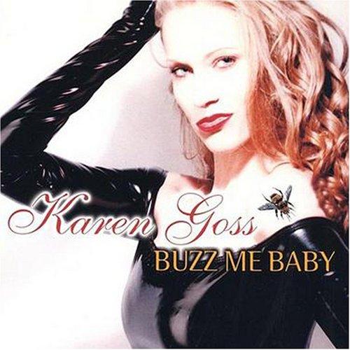 Karren Goss-Buzz Me Baby