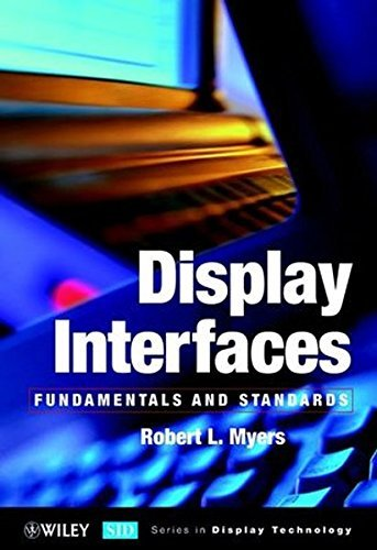 display-interfaces-fundamentals-standards-by-robert-l-myers-2002-06-15