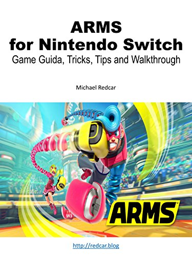 ARMS for Nintendo Switch: Game Guide: Tips, Tricks and Walkthrough (English Edition)