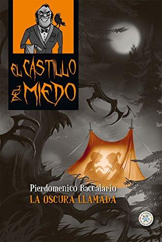 LA OSCURA LLAMADA (El Castillo del miedo nº 6) por PIERDOMENICO BACCALARIO