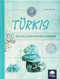 Türkis: Ein Heilstein wie kein anderer -