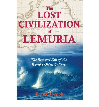 (THE LOST CIVILIZATION OF LEMURIA: THE RISE AND FALL OF THE WORLD'S OLDEST CULTURE) BY Joseph, Frank(Author)Paperback on (06 , 2006)