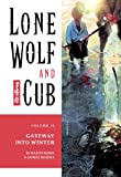 Lone Wolf and Cub Volume 16: The Gateway into Winter: Gateway into Winter v. 16 (Lone Wolf and Cub (Dark Horse))