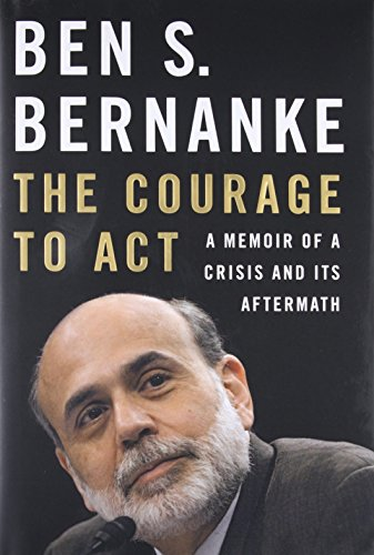 The Courage to Act: A Memoir of a Crisis and Its Aftermath por Ben S. Bernanke
