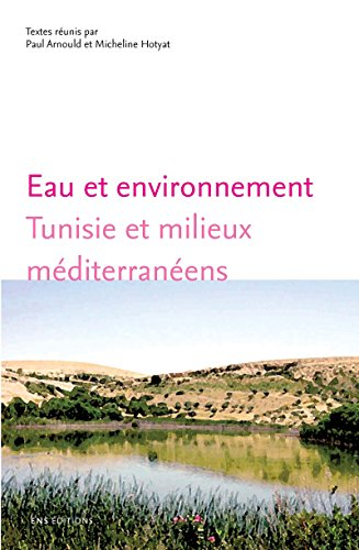 Eau et environnement: Tunisie et milieux méditerranéens