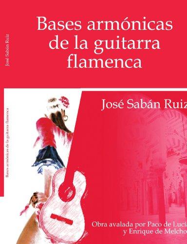 Bases Armonicas De La Guitarra Flamenca por Jose Saban Ruiz